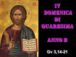 11.3.2018 OMELIA DELLA IV DOMENICA DI QUARESIMA B LAETARE