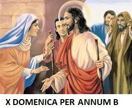 10.6.2018 OMELIA DELLA X DOMENICA PER ANNUM B